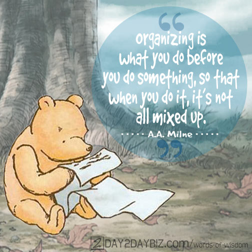 A.A. Milne Quote — Organization According to Winnie the Pooh